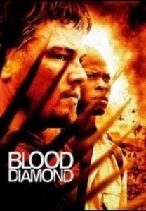 The 2006 film Blood Diamond stars Leonardo DiCaprio as a diamond smuggler in war-torn Liberia.